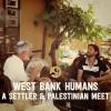 When An Israeli Settler & Palestinian Meet
