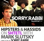 HIPSTERS AND HASSIDS ON SHTETL