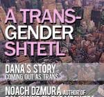Transgender Shtetl
