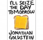 Jonathan Goldstein (I'll seize the day tomorrow)