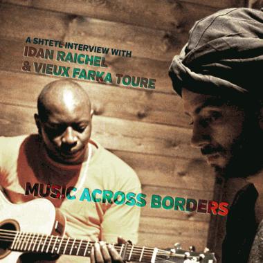 Nicolas Roux's interview with Idan Raichel and Vieux farka Toure