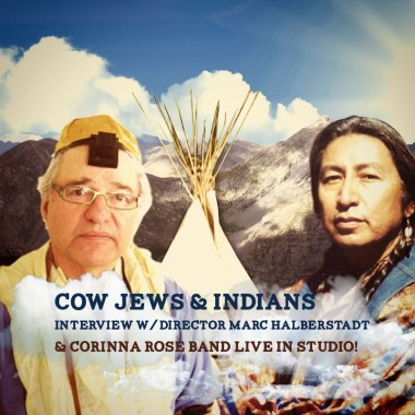 Cowjews and Indians and Corinna Rose